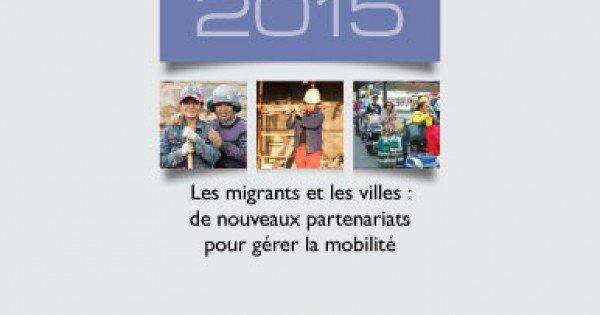 Etat de la migration dans le monde 2015 – Les migrants et les villes : de nouveaux partenariats pour gérer la mobilité - | Librairie en ligne de l'OIM