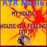 My House / House Is A Feeling (Ep), by Dj Yoyopcman's Malefique's