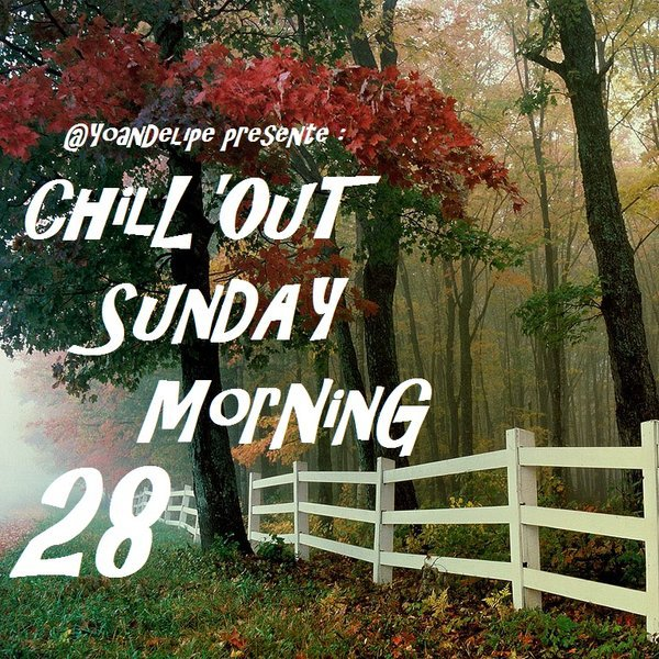 Chill'Out Sunday Morning 28 by YoanDelipe