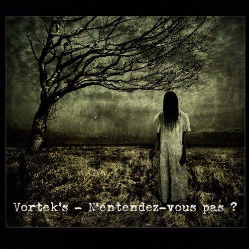 Vortek's - N'entendez - Vous Pas ?