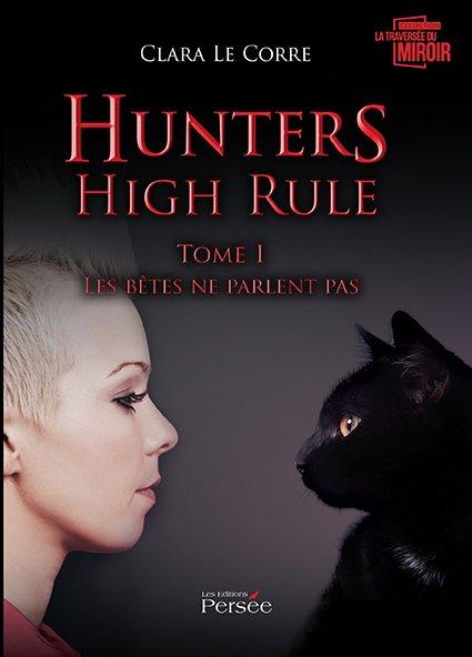 Hunters High Rule – Tome I : Les bêtes ne parlent pas - Editions Persée