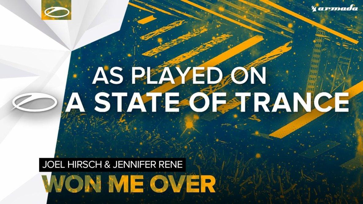 Joel Hirsch & Jennifer Rene - Won Me Over [A State Of Trance 798]