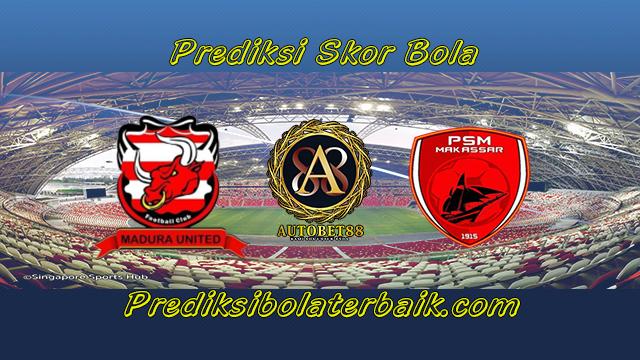 Prediksi Madura United vs PSM 29 Juli 2017 - Prediksi Bola