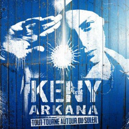 Concours • On offre des CD's du nouvel album de KENY ARKANA • TOUT TOURNE AUTOUR DU SOLEIL   CHRONYX.be : on aime le son made in France !