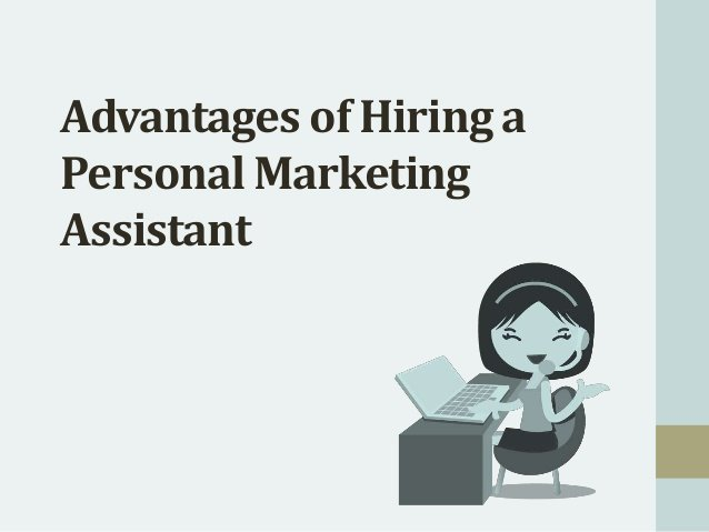 Advantages of Hiring a Personal Marketing Assistant