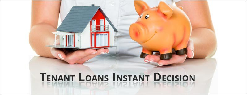 Are Tenant Loans on Instant Decision Really Useful?