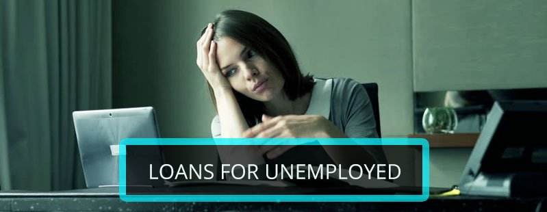 Exclusive Deals on Loans for Unemployed People