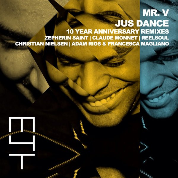 Mr. V - Jus Dance (10 Year Anniversary Remixes)