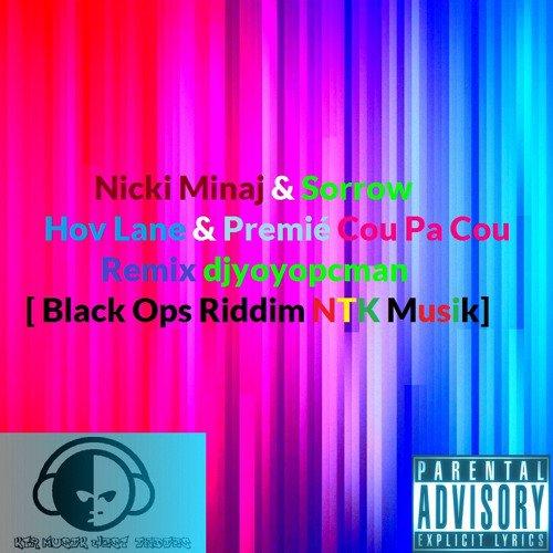 Nicki Minaj & Sorrow - Hov Lane & Premié Cou Pa Cou Remix djyoyopcman [ Black Ops Riddim Ntk Musik]