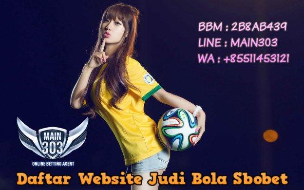 Daftar Website Judi Bola Sbobet | Main303 | Agen Bola Casino Tangkas Online Terbaik Indonesia