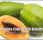 Papaya Fruit Health Benefits & Nutritions facts - Fruit of Angles