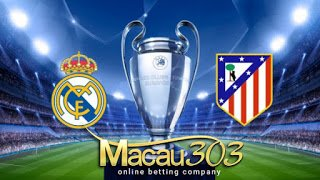 IDN SPORTSBOOK MACAU303: Prediksi Judi Bola Real Madrid vs Atletico Madrid 3 Mei 2017