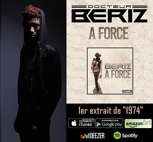 """Découvrez le nouveau clip de Docteur Bériz """" A Force """""""