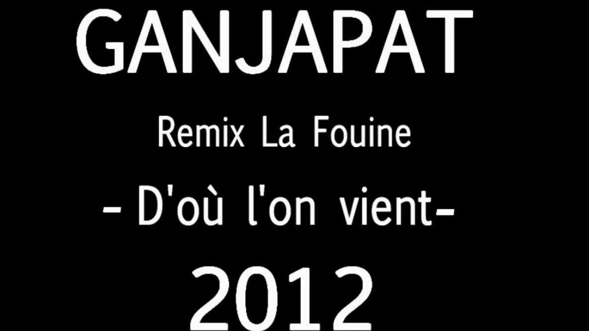 Ganjapat - Remix la fouine [ d'où l'on vient ] - Ma Vendée - 2012