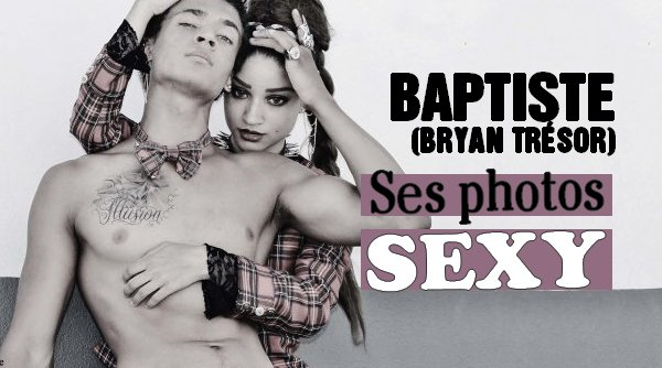 Bryan Trésor (Baptiste) : Voici ses photos sexy !