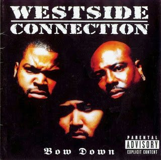 All Hip Hop Archive: Westside Connection - Bow Down