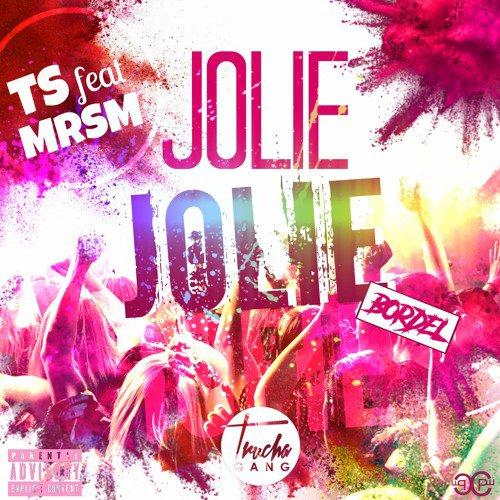 TS Feat MrSm - JOLIE JOLIE [ Truchagang ]