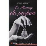 Le roman du parfum - Pascal MARMET - Mot-à-mots