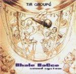 Tir groupé / Fiction (2003) - bhale bacce crew