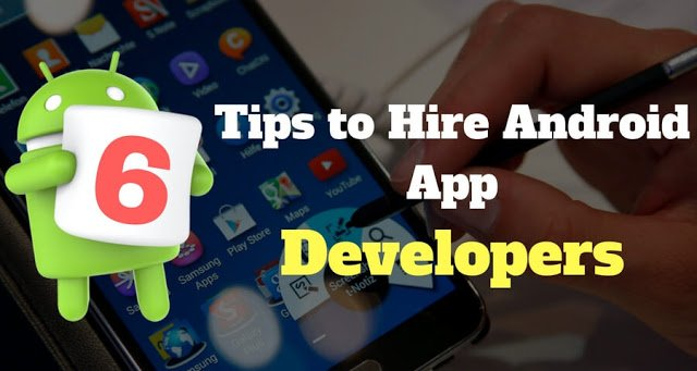 Trending Stories of Mobile App Development: 6 Tips to Hire Android App Developers
