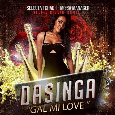 Gal Mi Luv (SELFIE RIDDIM REMIX By Selecta Tchad) - Dasinga