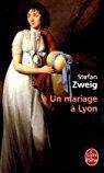 Un mariage à Lyon - Stefan Zweig - Babelio