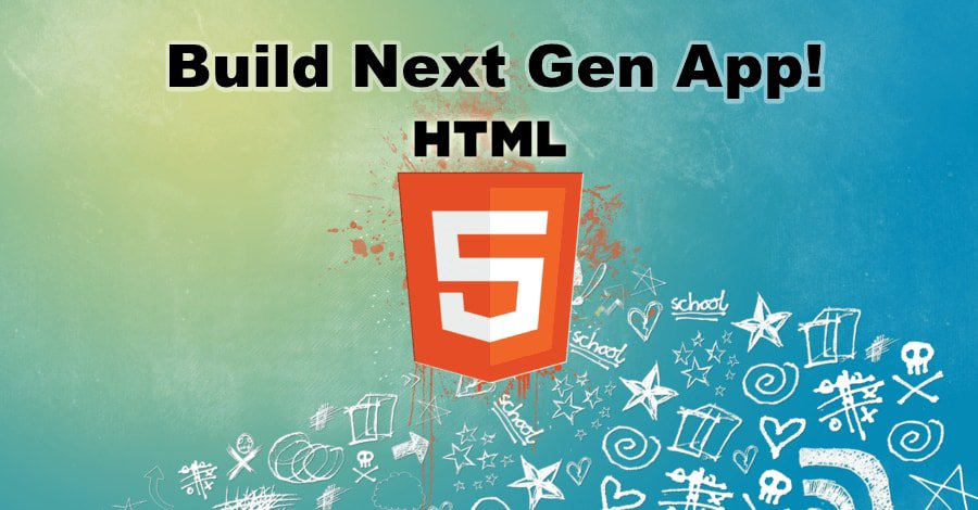 Advantages of HTML5 to Build Next Gen App!