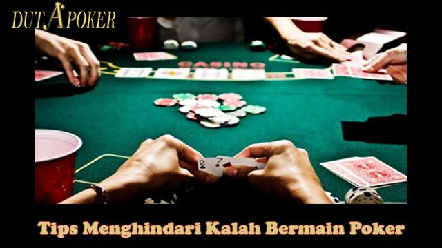 Tips Menghindari Kalah Bermain Poker | Daftar Poker Online |