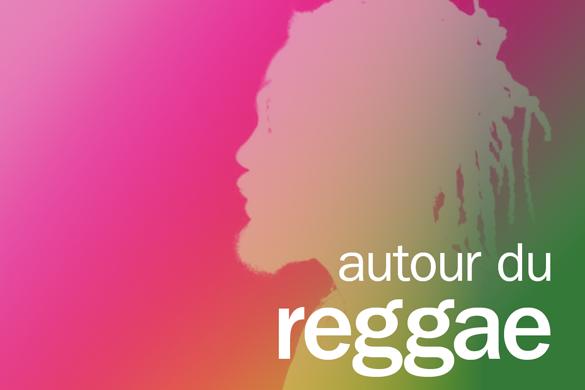 Autour du reggae : le retour !