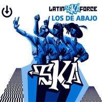 Los de Abajo : Latin Ska Force - Musique en streaming - À écouter sur Deezer