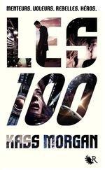 LES 100, Tome 1 - Kass MORGAN