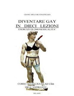 DIVENTARE GAY IN DIECI LEZIONI
