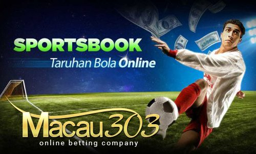 Situs Agen Judi Bola Online Indonesia Terpercaya Macau303