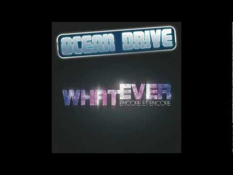 OCEAN DRIVE - Whatever (encore et encore) - YouTube