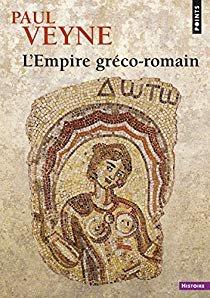 L'Empire Greco Romain de Paul Veyne