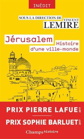 Jerusalem -Histoire d'une ville-monde (sous la direction de Lemire)
