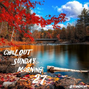 Chill'Out Sunday Morning #27