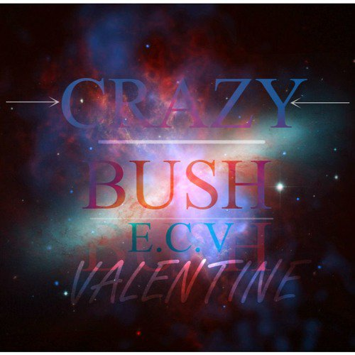 CRAZY BUSH VALENTINE 2K17