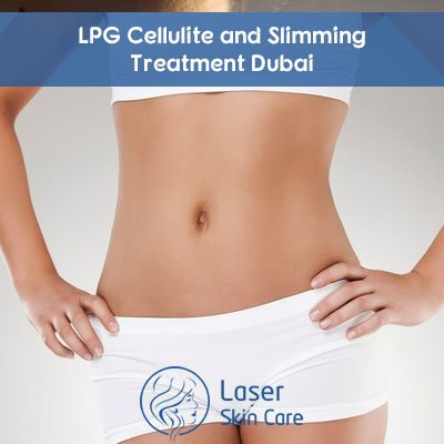 LPG Cellulite and Slimming Treatment Dubai - Laser Skin Care