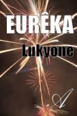 Eurêka (Lukyone) - texte intégral - Poésie - Atramenta