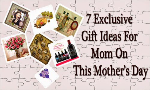 7 Exclusive Mothers Day Gift Ideas