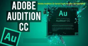 Adobe Audition CC 2018 Cracked Serial For Mac OSX Full Download