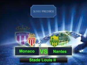 Prediksi Bola Monaco Vs Nantes 6 Maret 2017