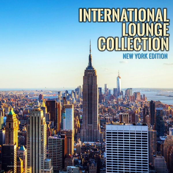 Various Artists - International Lounge Collection - New York Edition