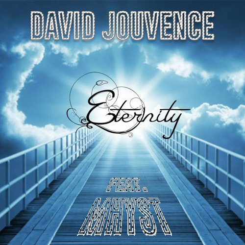 DAVID JOUVENCE - Eternity (Feat Mhyst)