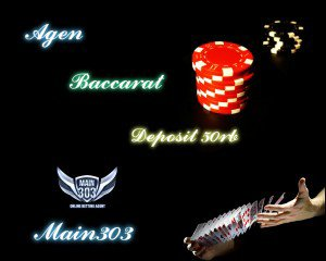 Agen Baccarat Deposit 50rb