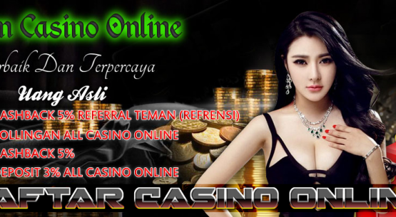 Agen Casino Online Terbaik Di Indonesia | Daftar Casino Online Asia