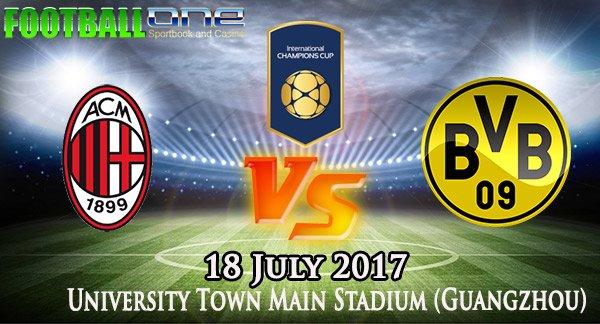 Prediksi AC MILAN vs DORTMUND 18 July 2017