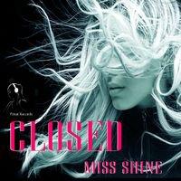Miss Shine : Closed - Musique en streaming - À écouter sur Deezer