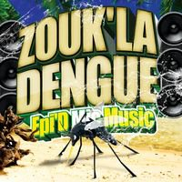 Zouk'la dengue